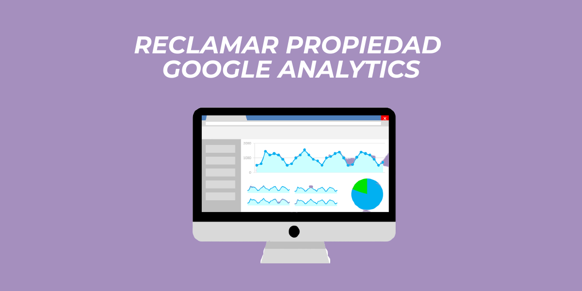 Cómo reclamar la propiedad de una cuenta en Google Analytics