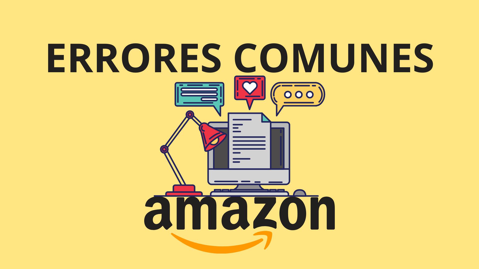 Errores más comunes a la hora de vender en Amazon