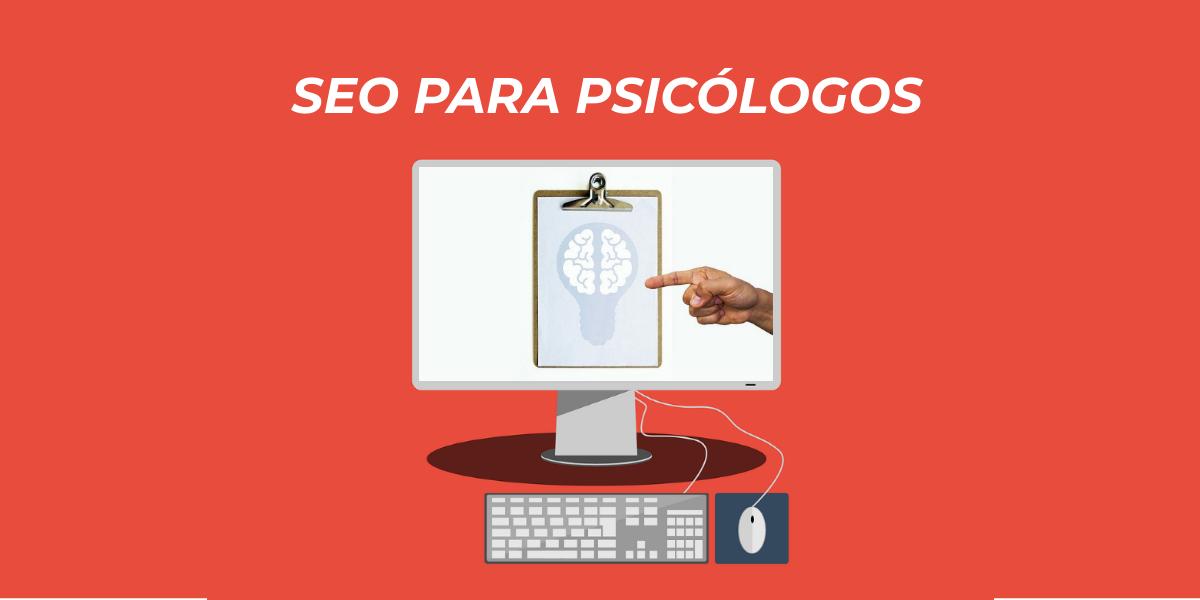 Estrategias y Consejos SEO para Psicólogos