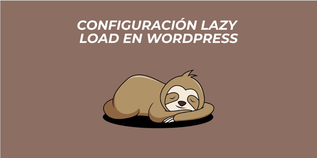 ¿Qué es Lazy Load y cómo configurarlo en WordPress?