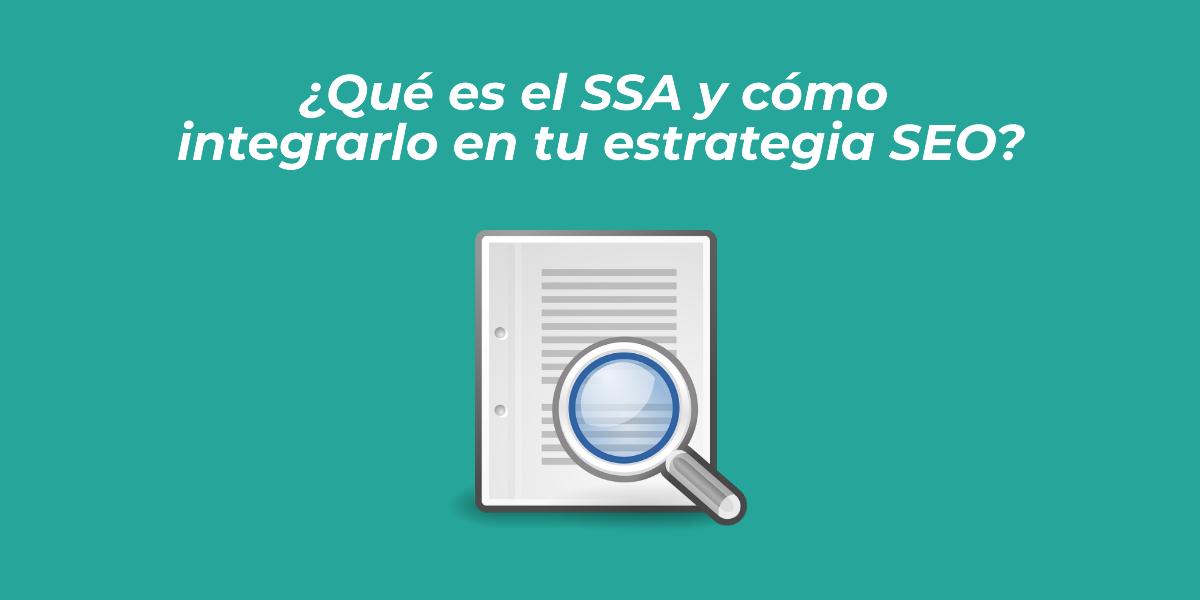 ¿Qué es el SSA y cómo integrarlo en tu estrategia SEO?