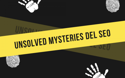 Unsolved Mysteries del SEO