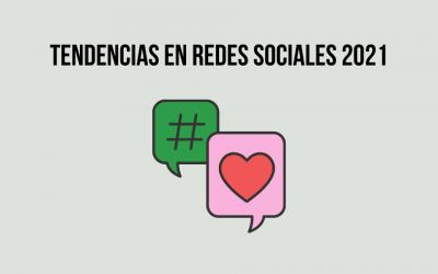 7 Tendencias en redes sociales para 2021