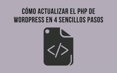 Cómo actualizar el php de WordPress en 4 sencillos pasos