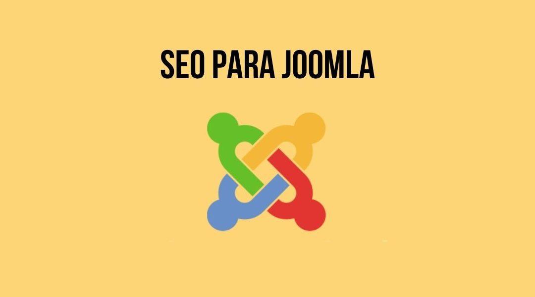 SEO para Joomla: 5 Consejos claves para mejorar tu posicionamiento