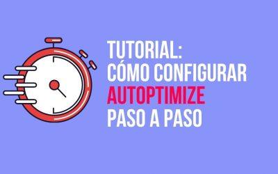 Tutorial sencillo: ¿Cómo configurar Autoptimize paso a paso?