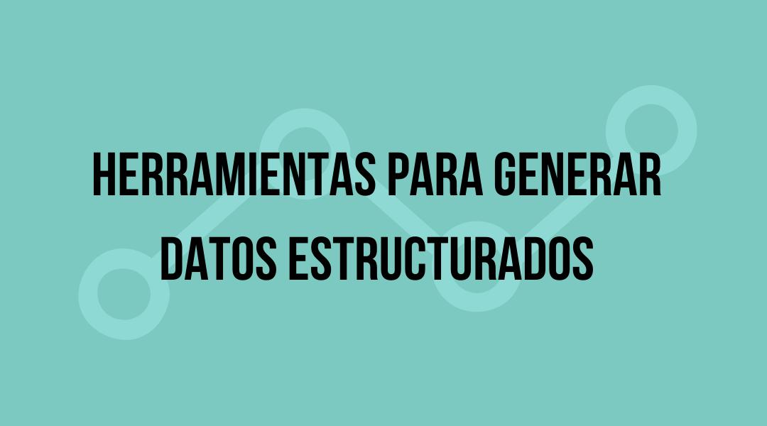 Herramientas para generador de datos estructurados