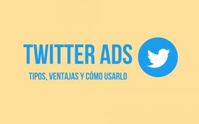 ¿Qué es Twitter Ads o publicidad en Twitter? Tipos de anuncios