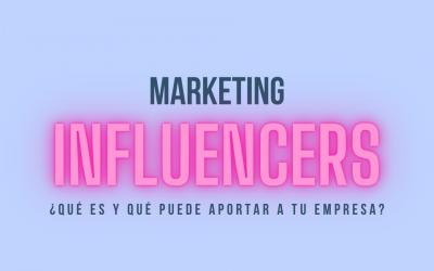 ¿Qué es el marketing de influencers y qué aporta a tu empresa?