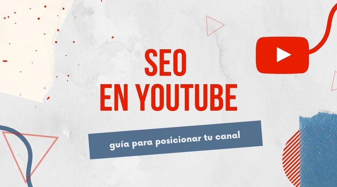 SEO en Youtube 2021: Guía para posicionar tu canal