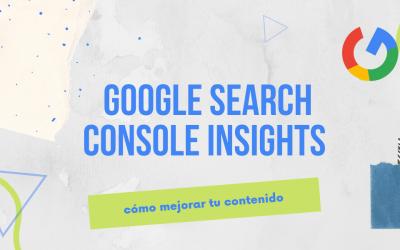 Search Console Insights, la nueva herramienta para SEO