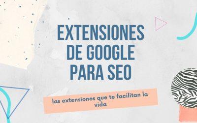 TOP 5 extensiones de Chrome para SEO 2021