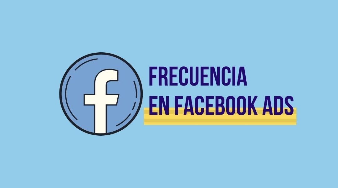 frecuencia en facebook ads