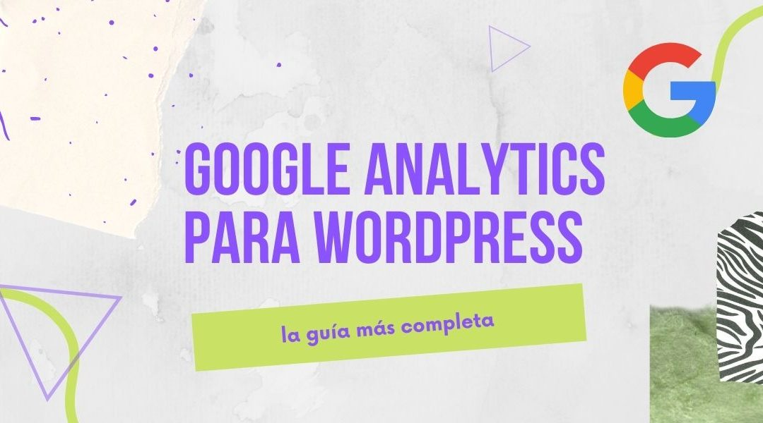 Guía completa de Google Analytics para WordPress