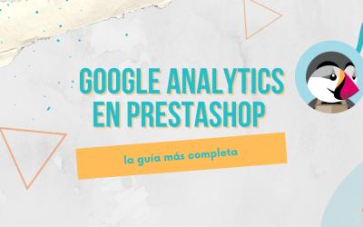Guía completa de Google Analytics en PrestaShop