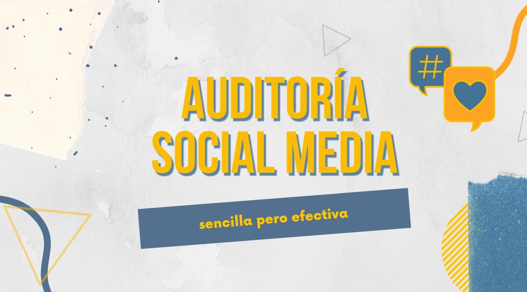 Cómo hacer una Auditoría en Redes Sociales