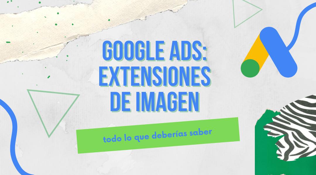extensiones de imagen google ads